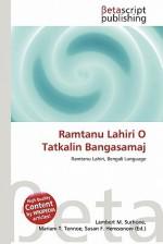 Ramtanu Lahiri O Tatkalin Bangasamaj - Lambert M. Surhone, Mariam T. Tennoe, Susan F. Henssonow