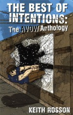 Best of Intentions: The Avow Anthology - Keith Rosson