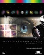 Photoshop 6 Photo-Retouching Secrets - Scott Kelby