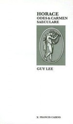 Horace: Odes and Carmen Saeculare - Guy Lee