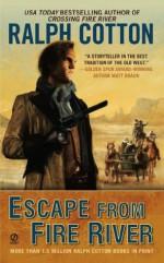 Escape from Fire River - Ralph Cotton
