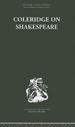 Coleridge on Shakespeare: The Text of the Lectures 1811-12 - Samuel Taylor Coleridge, R.A. Foakes
