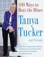 100 Ways to Beat the Blues: An Uplifting Book for Anyone Who's Down - Tanya Tucker