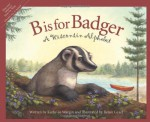 B is for Badger: A Wisconsin Alphabet (Discover America State by State) - Kathy-Jo Wargin