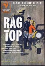 Rag Top (The Cup Of Fury) - Henry Gregor Felsen
