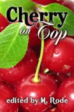 Cherry On Top - M. Rode, Kiernan Kelly, Lee Benoit, Sean Michael, G.S. Wiley, G.R. Richards, Tracey Rowan, Syd McGinley, B.G. Thomas, Misa Izanaki