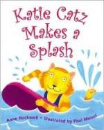 Katie Catz Makes a Splash - Anne F. Rockwell