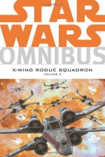 Star Wars Omnibus: X-Wing Rogue Squadron, Volume 2 - Michael A. Stackpole, Jan Strnad, Ryder Windham, Jordi Ensign, John Nadeau, Gary Erskine