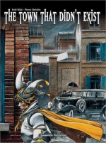 The Town That Didn't Exist - Pierre Christin, Enki Bilal