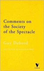 Comments on the Society of the Spectacle - Guy Debord, Malcolm Imrie