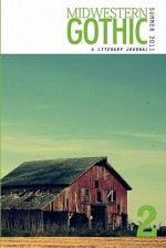 Midwestern Gothic: Summer 2011 - Issue 2 - Midwestern Gothic, Jeff Pfaller, Robert James Russell