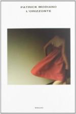 L'orizzonte [ Nobel Prize 2014 ] (Italian Edition) - Patrick Modiano, Einaudi