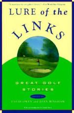 Lure of the Links: Great Golf Stories - David Owen, Joan Bingham