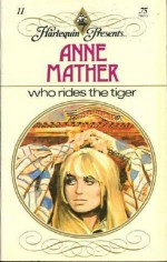 Who Rides the Tiger - Anne Mather
