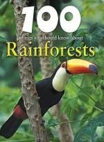 100 Things You Should Know about Rainforests - Camilla De la Bédoyère, Barbara Taylor
