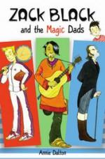 Zack Black and the Magic Dads - Annie Dalton, Ross Collins