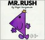 Mr. Rush - Roger Hargreaves