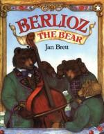 Berlioz the Bear - Jan Brett