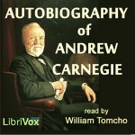 The Autobiography of Andrew Carnegie - Andrew Carnegie