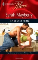 Her Secret Fling (Harlequin Blaze, #517) - Sarah Mayberry