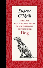 Last Will and Testament of an Extremely (American Roots) - Eugene O'Neill