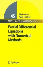 Partial Differential Equations with Numerical Methods - Stig Larsson, Vidar Thomée