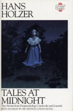 Tales at Midnignt: True Stories from Parapsychology Casebooks and Journals - Hans Holzer