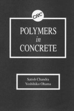 Polymers in Concrete - Satish Chandra