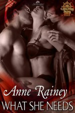 What She Needs - Anne Rainey