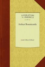 Arthur Bonnicastle - J.G. Holland, Gilbert Holland Josiah Gilbert Holland