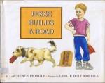 Jesse Builds a Road - Laurence Pringle, Leslie H. Morrill