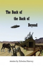 The Back of the Back of Beyond. - Edwina Harvey, Simon Petrie