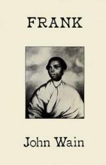 Frank - John Wain