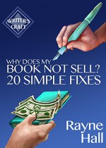 Why Does My Book Not Sell? 20 Simple Fixes (Writer's Craft) - Rayne Hall