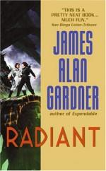 Radiant - James Alan Gardner