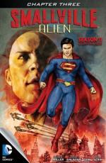 Smallville: Alien #3 - Bryan Q. Miller, Edgar Salazar, DYM, Rob Lean, Carrie Strachan, Cat Staggs