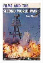 Films and the Second World War - Roger Manvell