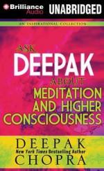 Ask Deepak about Meditation & Higher Consciousness - Deepak Chopra, Joyce Bean