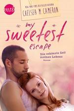 My Sweetest Escape - Die schönste Zeit meines Lebens - Chelsea M. Cameron