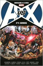 Avengers vs. X-Men: It's Coming - Allan Heinberg, Jason Aaron, Brian Michael Bendis, Jeph Loeb, Jim Cheung, Adam Kubert, Olivier Coipel, Ed McGuinness