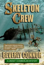 Skeleton Crew: Lindsay Chamberlain Mystery #4 - Beverly Connor