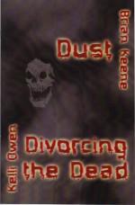 Dust/Divorcing the Dead - Brian Keene, Kelli Owen