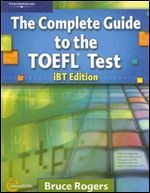 Complete Guide to the Toefl Test: IBT/E(Complete Guide to the Toefl Test) - Bruce Rogers