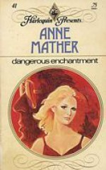 Dangerous Enchantment - Anne Mather