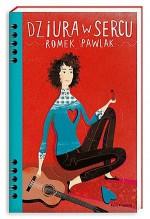 Dziura w sercu - Romuald Pawlak