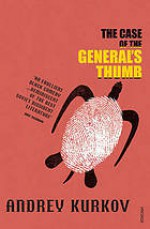 The Case Of The General's Thumb - Andrey Kurkov