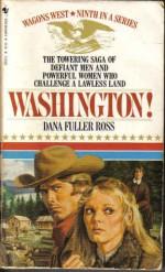 Washington! - Dana Fuller Ross
