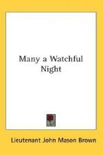 Many a Watchful Night - John Mason Brown