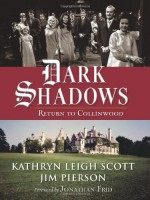Dark Shadows: Return to Collinwood - Kathryn Leigh Scott, Jim Pierson, Jonathan Frid
