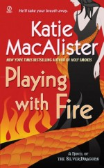 Playing With Fire - Katie MacAlister